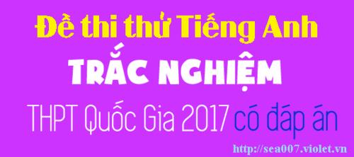 de_thi_thu_tieng_anh_2017_500